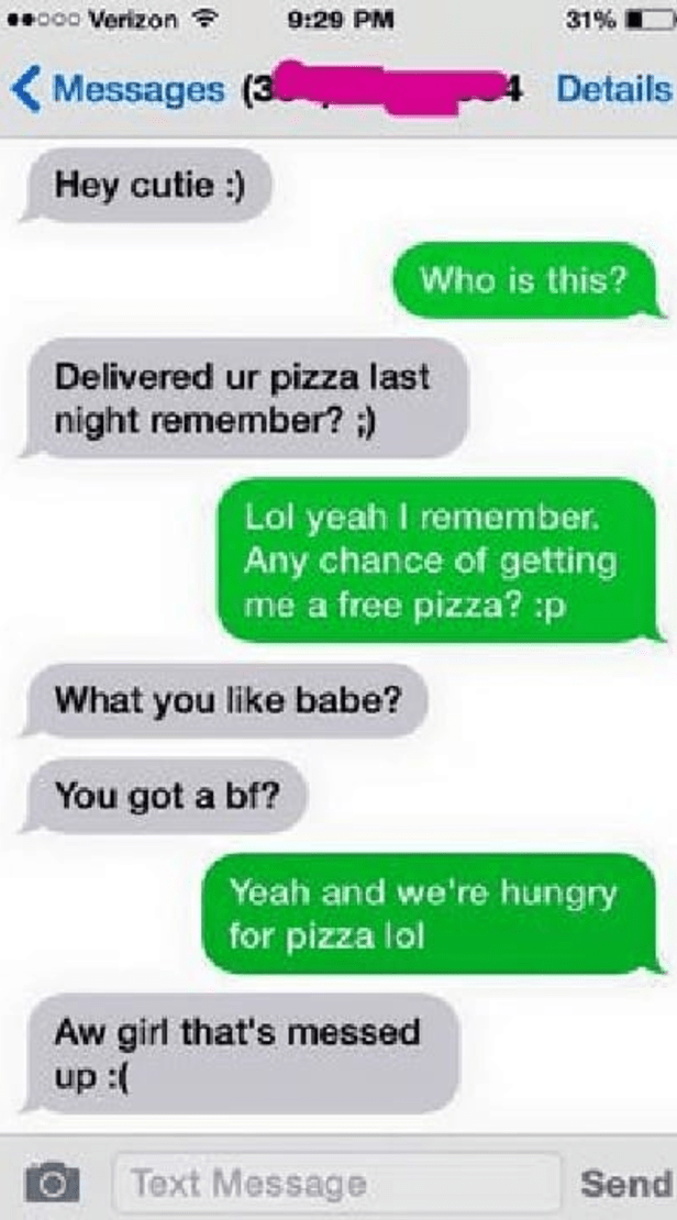 Pizza boy booty call texting fail all kinds of messed up.