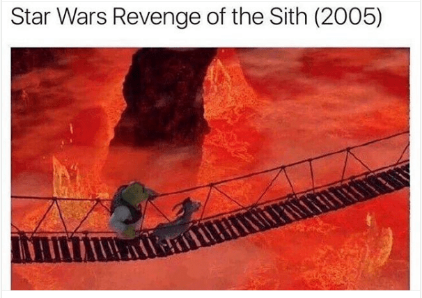 Funny meme - a film still from Star Wars Revenge of the Sith but it's actually an image of Shrek and his donkey friend crossing a bridge over lava.