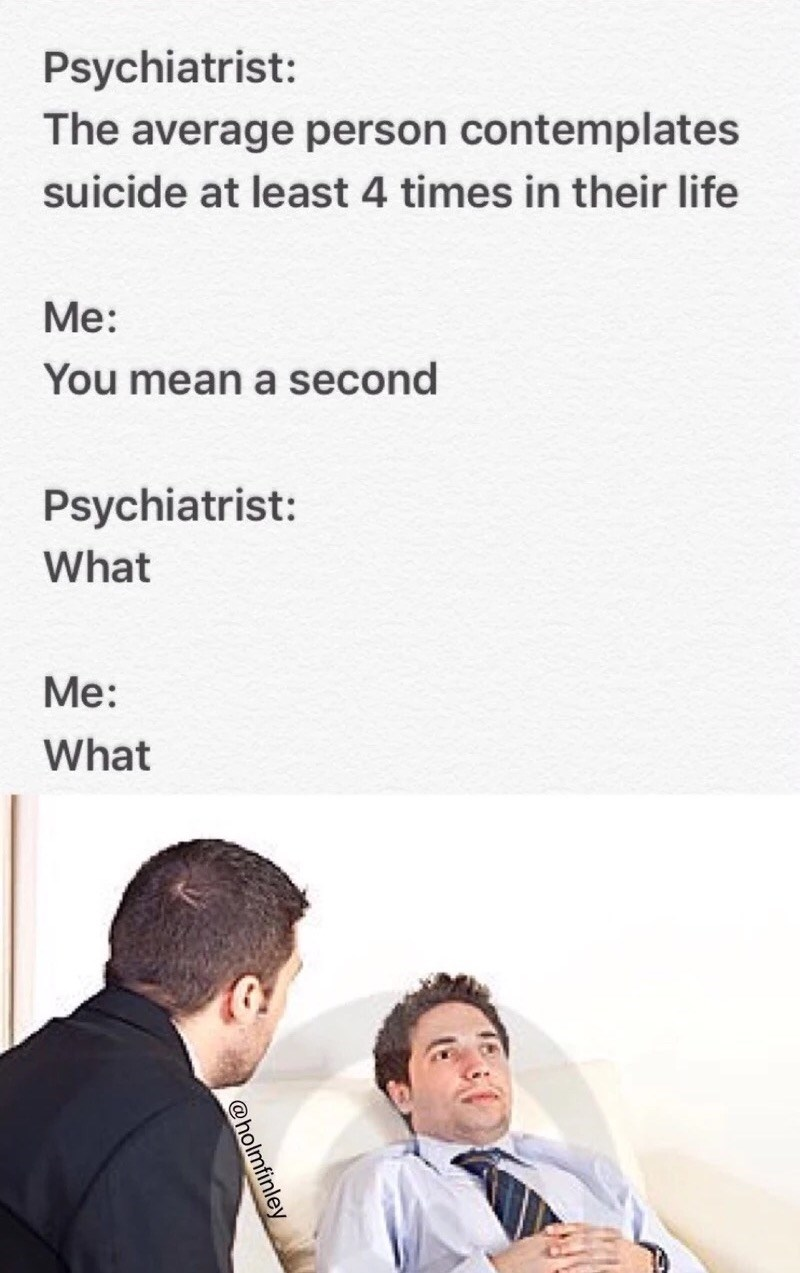 Wednesday fail meme about feeling suicidal with pic of man at the psychiatrist