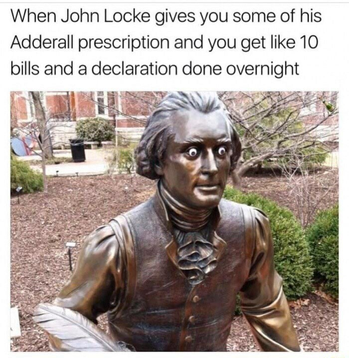 Statue wearing googly eyes suggesting that the statue did adderall (he looks wired) to complete 10 bills and a declaration, history related funny meme.