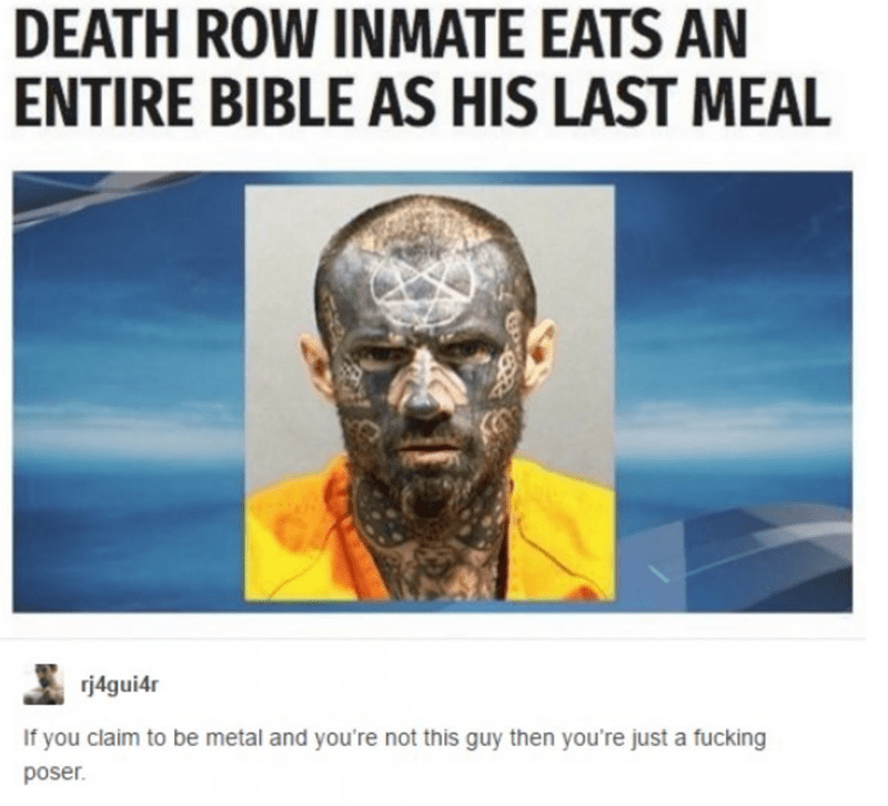 Death row inmate eats bible as his last meal and has his entire face covered in crazy tattoos.