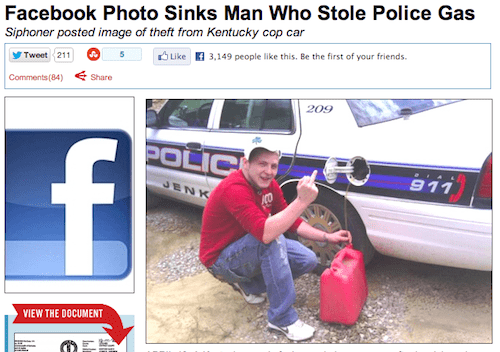 Vehicle - Facebook Photo Sinks Man Who Stole Police Gas Siphoner posted image of theft from Kentucky cop car 3,149 people like this. Be the first of your friends 5 SUke Tweet 211 Comments(84) Share 209 POLIC 911 JENK VIEW THE DOCUMENT