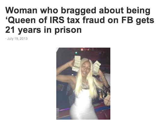 Text - Woman who bragged about being 'Queen of IRS tax fraud on FB gets 21 years in prison July 19,2013