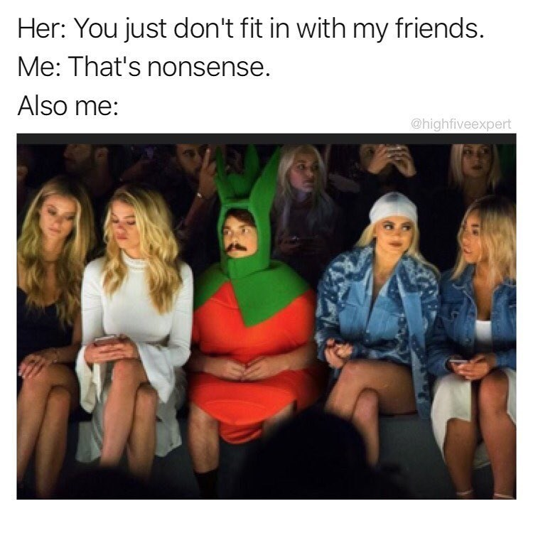 Funny meme about girlfriends friends and not fitting in
