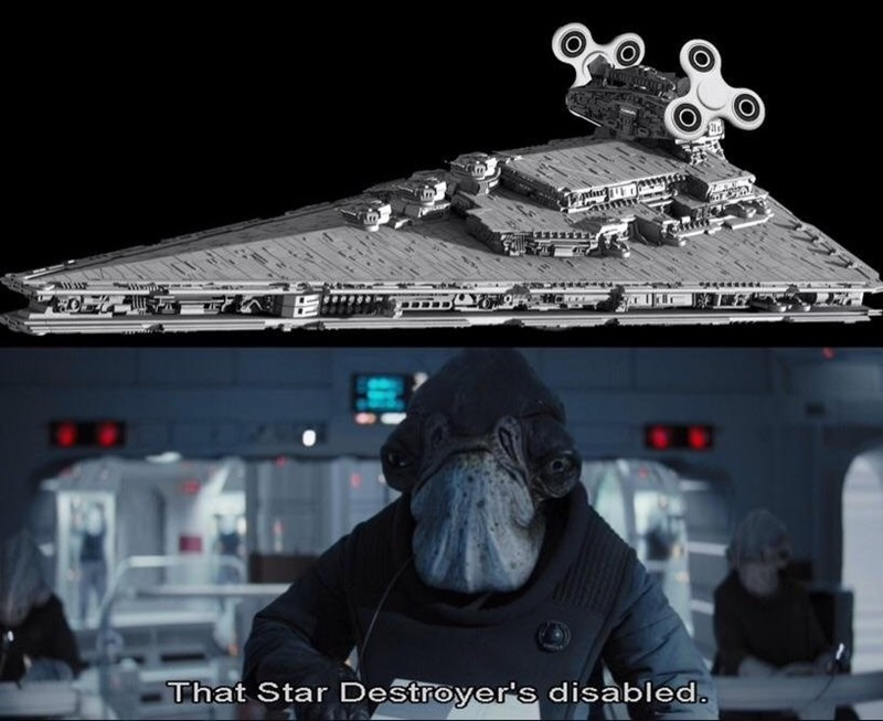 Star Wars meme prequel saying the star ship is disabled - because it has fidget spinners on it. Funny meme.