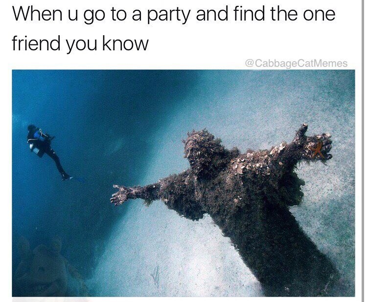 Funny meme showing diver and statue of jesus christ reaching out to him - when you're at a party and find the only friend that's there.