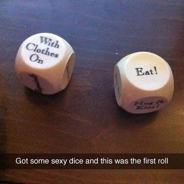 Funny photo of the roll of sexy dice: one says to eat and the other says with clothes on. This is funny because people do this all the time.