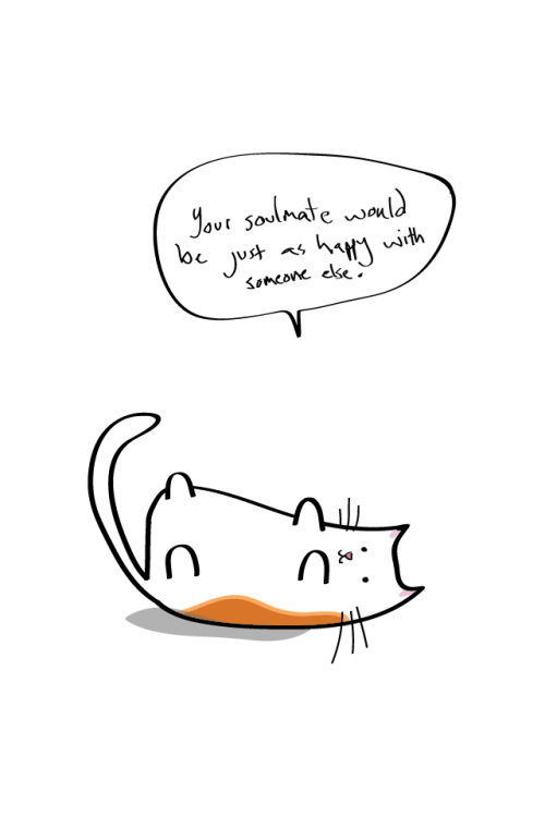 Hard Truths cat about how your soulmate will be just as happy with someone else.