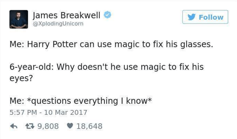 Funny tweet about 6-year old asking why Harry Potter uses his magic to fix his glasses and not his eyes...