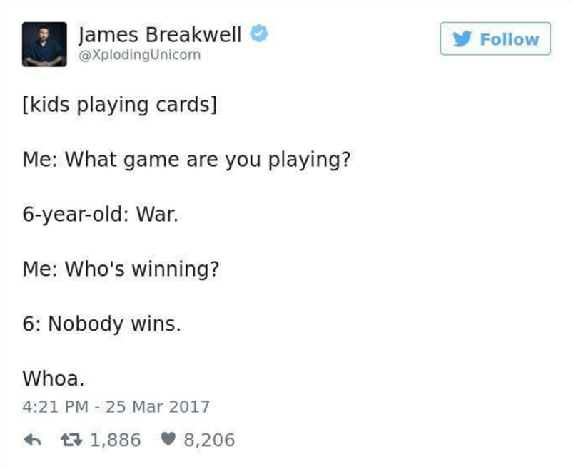 Funny tweet by James Breakwell about how nobody wins at war.