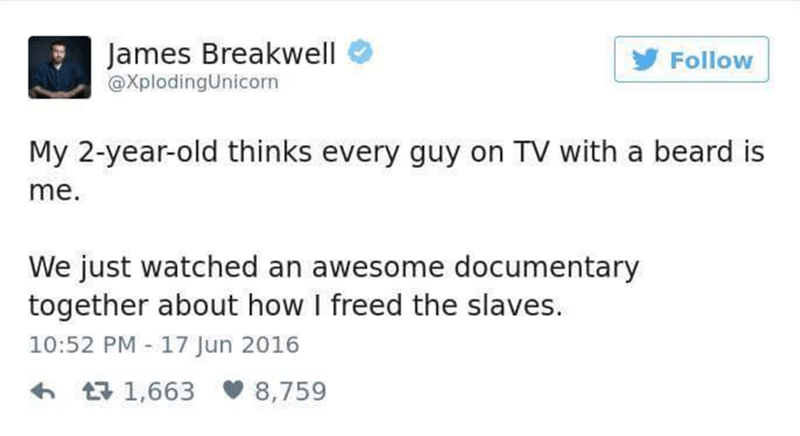 Jame Breakwell tweet about how her 2 year old things everyone with a beard is daddy.