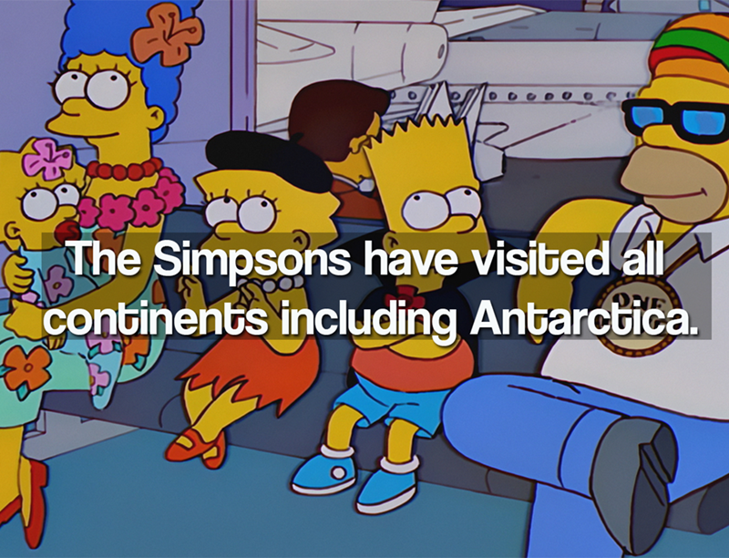 Cartoon - boOD The Simpsons have visited all continents including Antarctica.