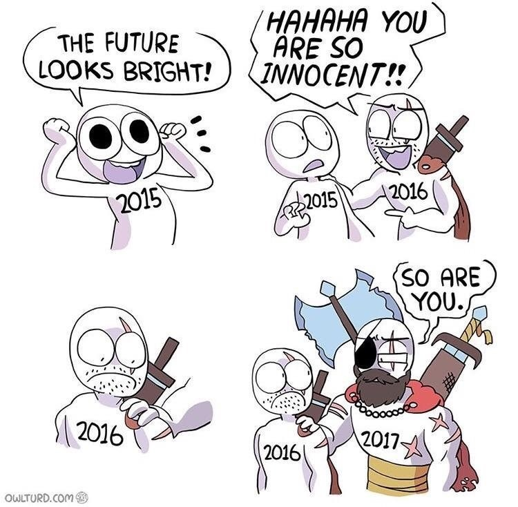 Funny webcomic about how people think years are going to be good but they fuck everyone over in the end, specifically 2015, 2016, 2017.