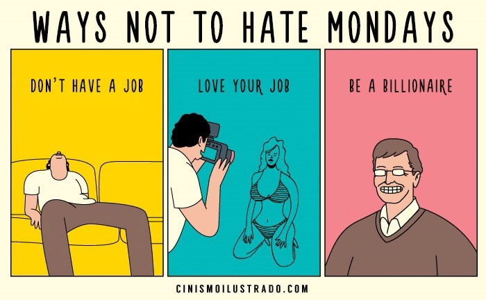 funny illustration of how not to hate Mondays