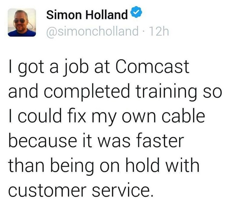 Funny Twitter meme of a guy saying he got a job at Comcast and completed training because it was faster than being left on hold with the company.