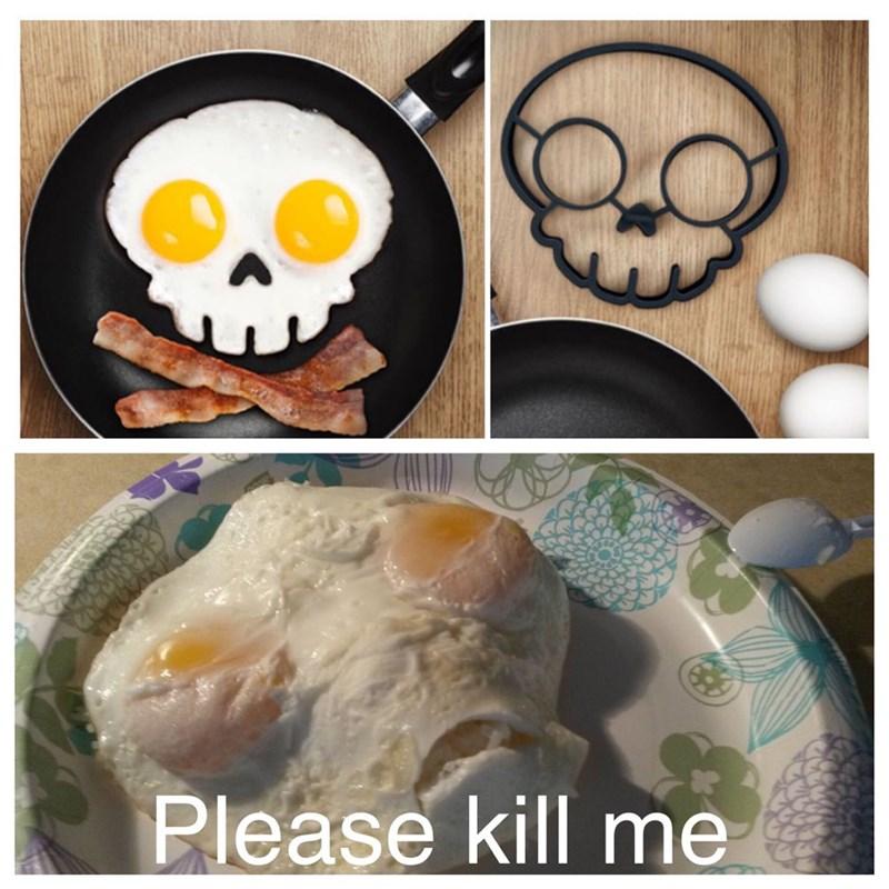 Fried egg - Please kill me