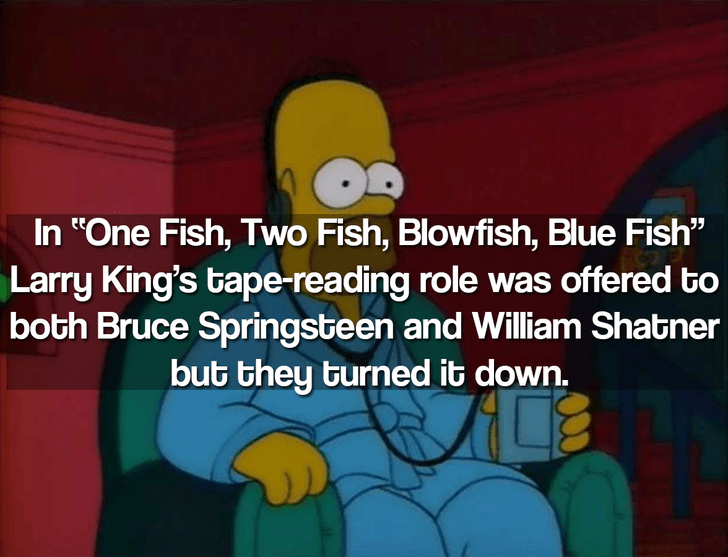 """Animated cartoon - In """"One Fish, Two Fish, Blowfish, Blue Fish"""" Larry King's tape-reading role was offered to both Bruce Springsteen and William Shatner but they turned it down."""
