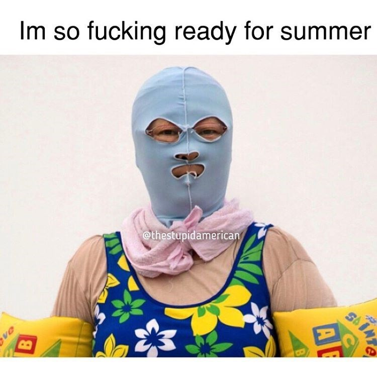 Summer meme of fully covered person including face wearing inflatable arm floaters captions 'I am so ready for summer'