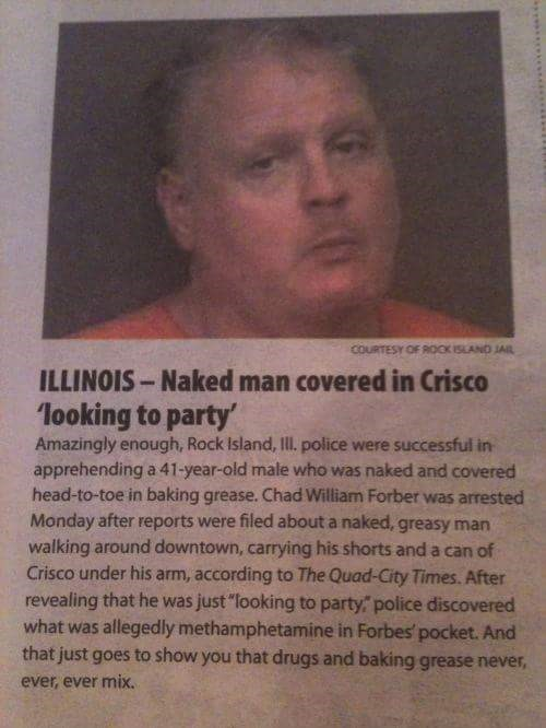 Naked guy gets caught by the cops with meth in his pocket as he was looking to party and covered in grease.
