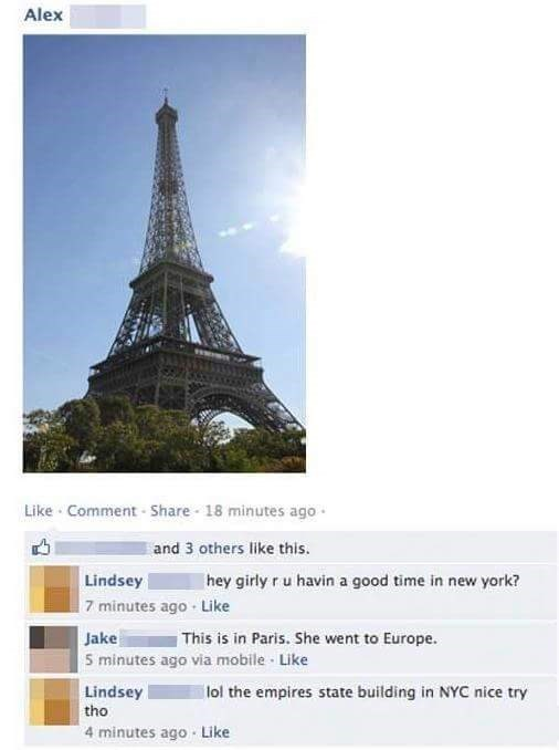 Person comments on Eiffel Tower picture thinking that it means their friend is in New York, not Paris.