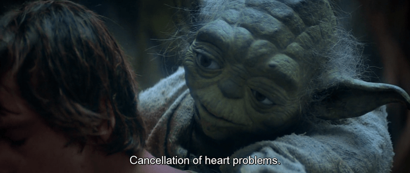 Yoda - Cancellation of heart problems.