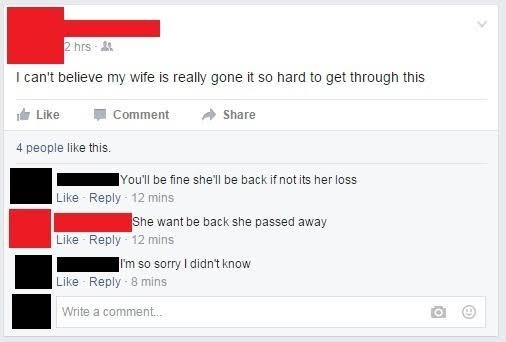 Person comments on sad status about guy's dead wife saying she'll be back.