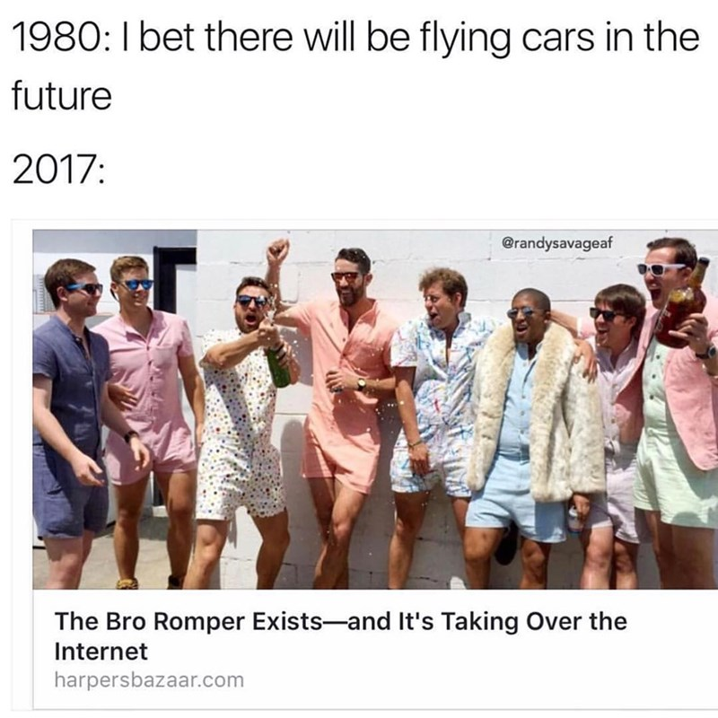 Funny meme comparing 1980 to 2017, 1980 thinks there will be flying cars, when actually all we have is Bro Rompers.