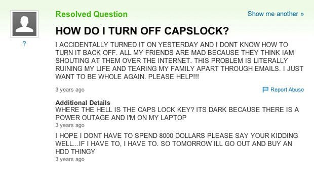 very funny yahoo answers fail of someone who is asking about turning off the caps lock in all caps-locked.