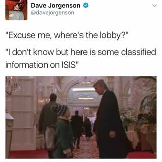 Meme that comes from a tweet regarding Donald Trump leaking classified information about ISIS to Russia - the image is from Home Alone when Donald Trump makes a cameo appearance.