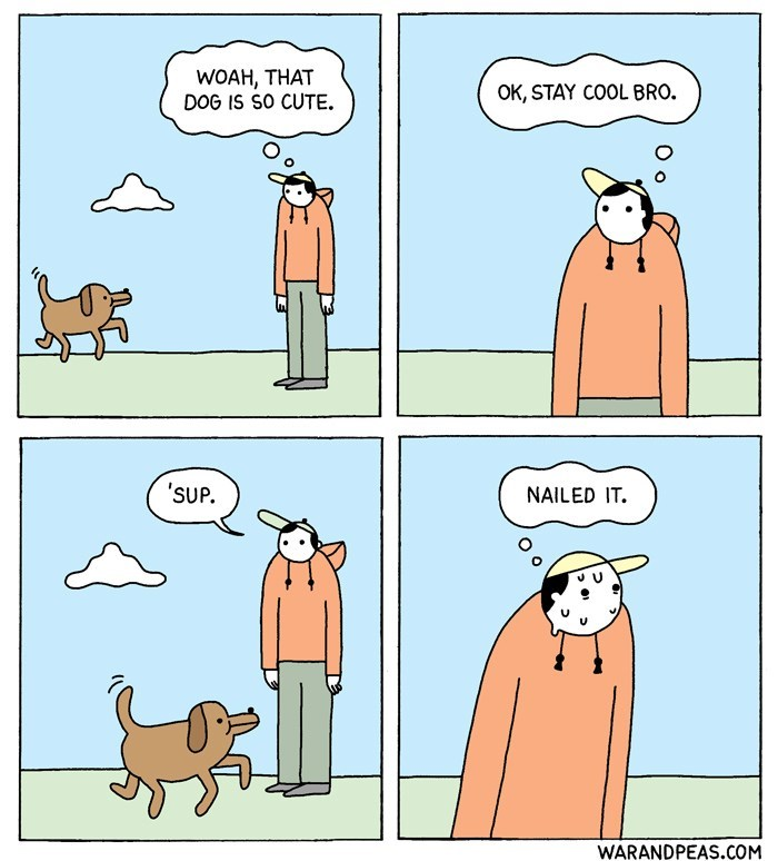 Funny and cute web comic about a guy seeing a dog and telling himself to be cool, congratulates self for nailing it.