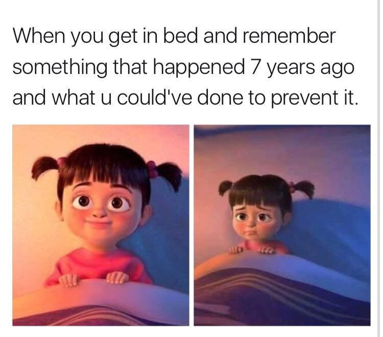 Funny meme about when you're about to go to sleep but you think of something that happened a long time ago and what you could have done to change it.