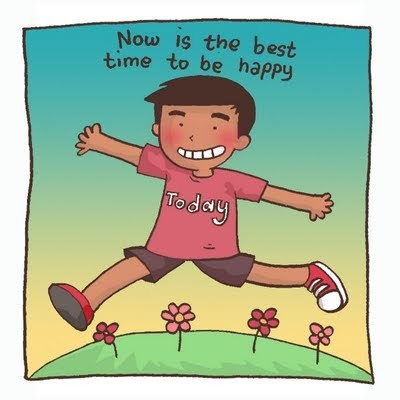 Cartoon - Now Is the best time to be happy Today