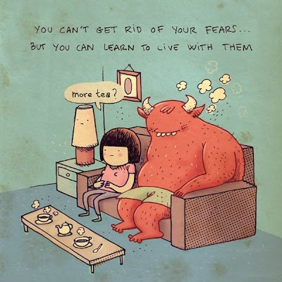 Cartoon - You CAN'T eET RID OF YOUR FEARS.. BuT You CAN LEARN To ciVE WITH THEM more tes?