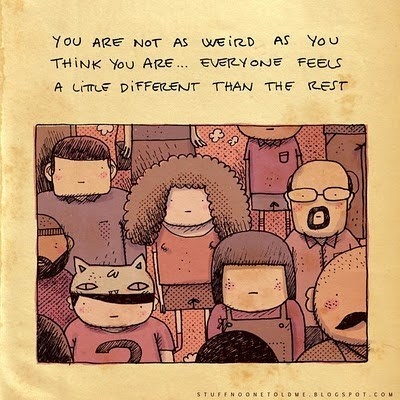 Cartoon - You You ARE NOT AS WE iRD AS THINK YOU ARE EVERY ONE FEELS A LITTLE DIFFERENT THAN THE REST STUFENO oNETOLDwEL SPOT.COM