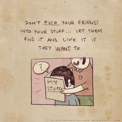 Cartoon - DON'T PUSH YOUR FRIENDS INTO YOUR STUFF LET THEM キiND iT AND しIKE iT iF THEY WANT TO 2 MY STUFFS