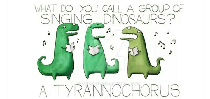 Green - WHAT DO YOU CALL A GROUP OF SINGING DINOSAURS? A TYRANNOCHORUS APSENICOEVIANTTADTLCOM