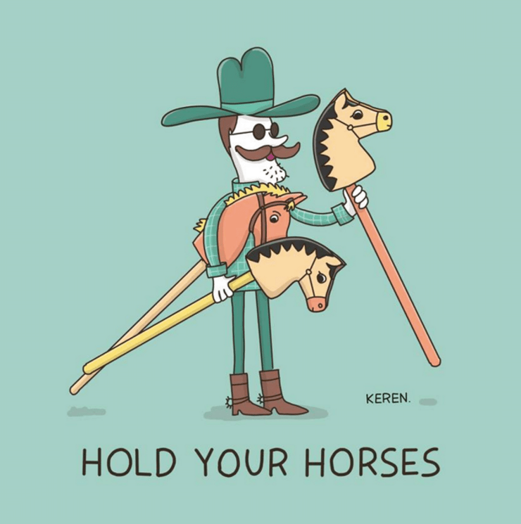 Cartoon - KEREN HOLD YOUR HORSES
