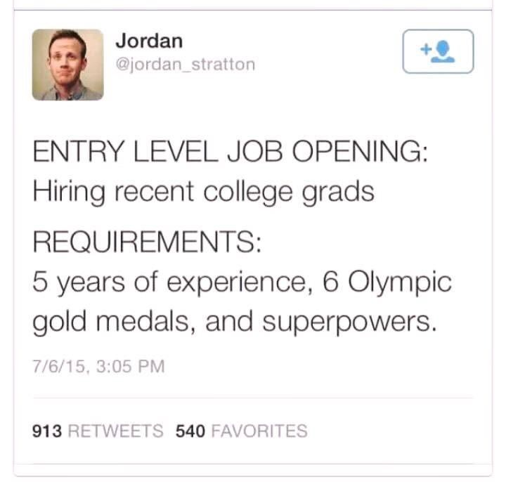college meme Tweet Jordan Stratton about entry level jobs having lots of requirements.