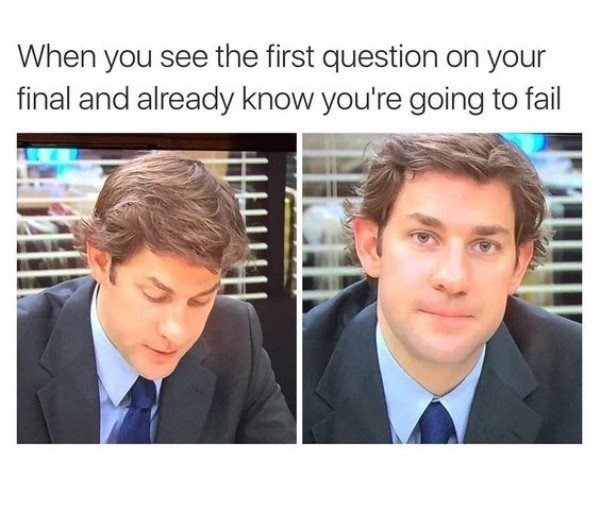 college meme with The Office and Jim Halpert as how it feels when you are taking a final test and realize on the first question that you are going to fail