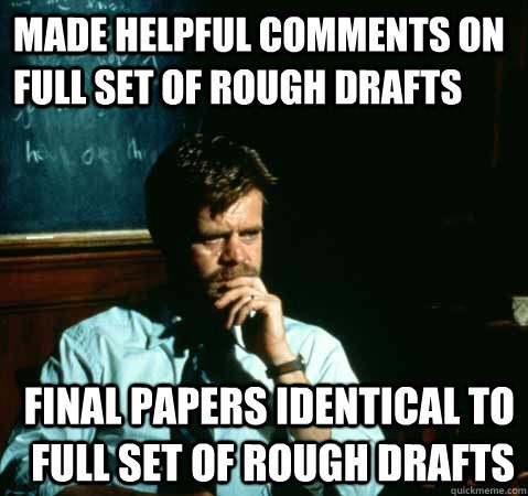 college meme for Rate My Professor about rough drafts and final paper being so damn identical