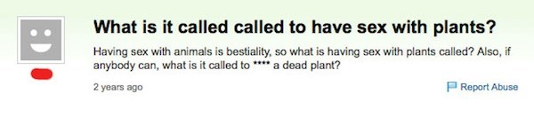 Yahoo answers question about what you call it when you have sex with plants.