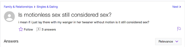 Yahoo Answers question about if motionless sex still considered intercourse?