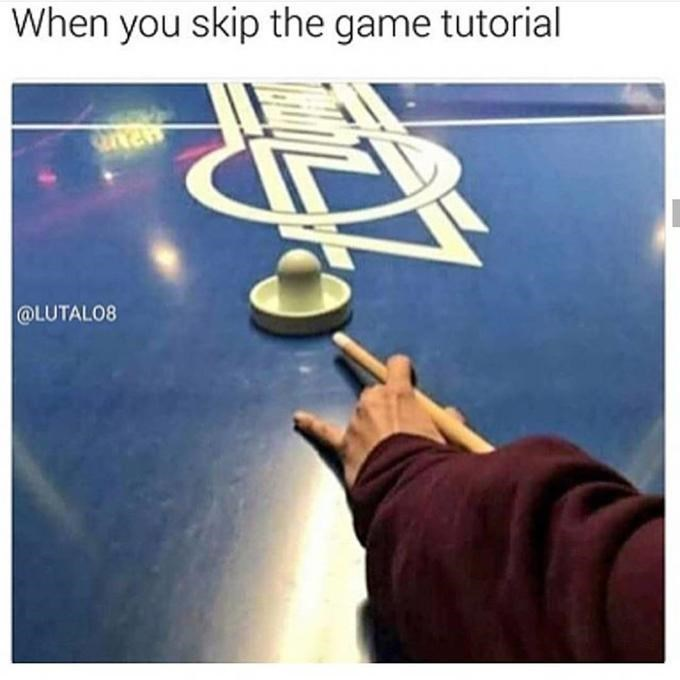 Funny meme about skipping the game tutorial, someone is trying to play pool but instead of a cue ball it's an air hockey striker.