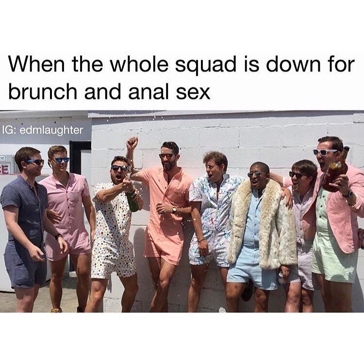 Funny meme about men wearing rompers saying they are down for anal sex and eating brunch.