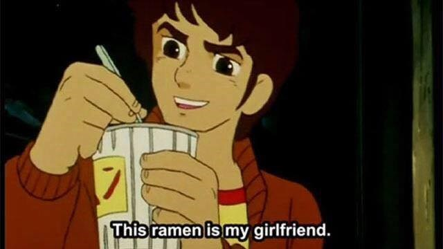 "Funny anime screen shot of a man eating ramen and the text reads ""this ramen is my girlfriend."""