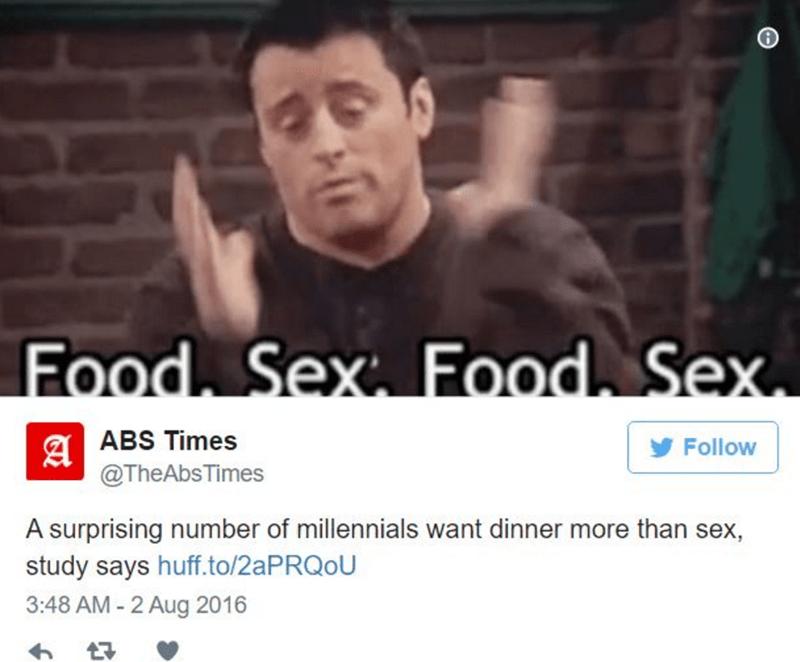Joey Tribiani meme about how millennials want dinner more than sex.