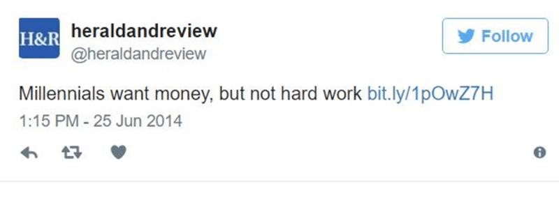 Text - heraldandreview Follow H&R @heraldandreview Millennials want money, but not hard work bit.ly/1pOwZ7H 1:15 PM - 25 Jun 2014