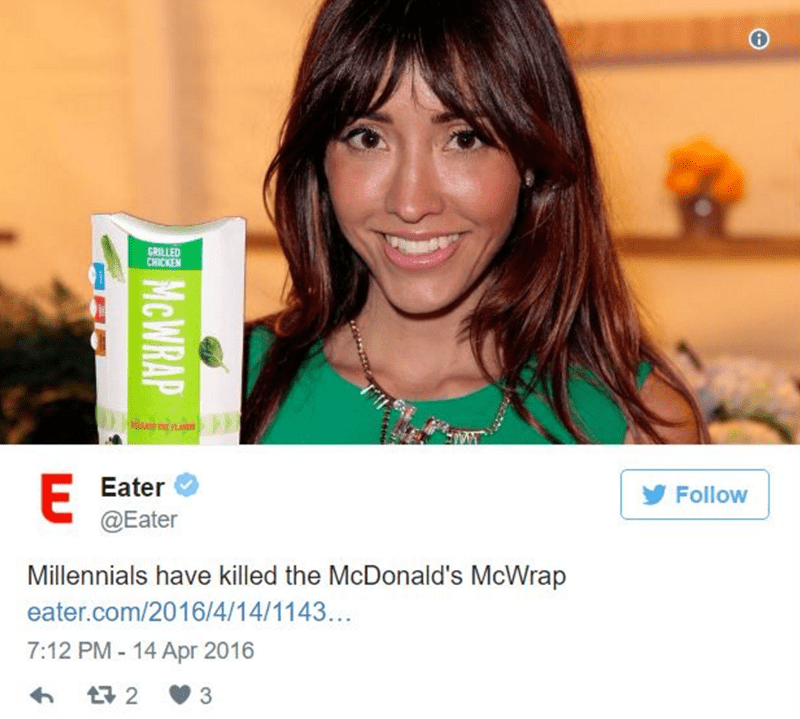 Hair - GRILLED CHICKEN EAS LA E Eater @Eater Follow Millennials have killed the McDonald's McWrap eater.com/2016/4/14/1143... 7:12 PM- 14 Apr 2016 t2 3 MCWRAP