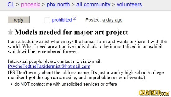 Bit creepy of an ad on Craigslist for a models needed to study the human form, with a hotmail email address that sounds like it might be a bad idea.