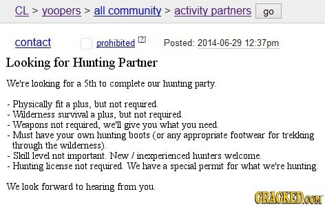 Hunting partner post on Craigslist that might be that they hunt the person.